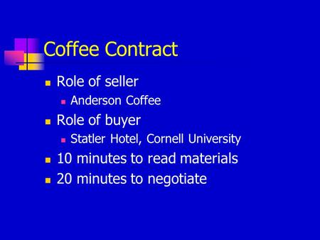 Coffee Contract Role of seller Role of buyer