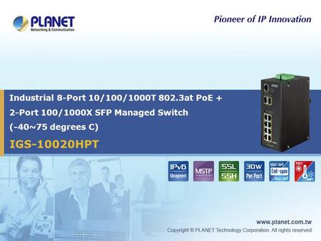 IGS-10020HPT Industrial 8-Port 10/100/1000T 802.3at PoE + 2-Port 100/1000X SFP Managed Switch (-40~75 degrees C)
