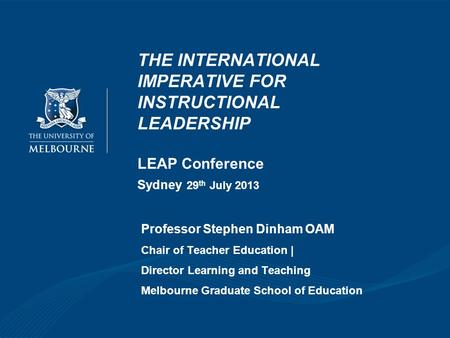 Professor Stephen Dinham OAM Chair of Teacher Education |