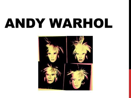 ANDY WARHOL. WHAT WAS ANDY WARHOL KNOWN FOR? Influential in the 1960's Pop Art movement Wide variety of art forms including: Drawing Painting Printmaking.