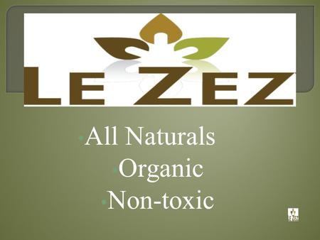All Naturals Organic Non-toxic Total Company Concepts  Plantation  Manufacturing  Packaging  Marketing.