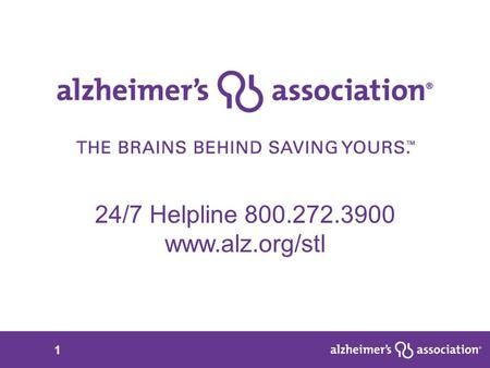 1 24/7 Helpline 800.272.3900 www.alz.org/stl. 2 Sponsor or Join a Team! St. Louis – Saturday, Sept. 12 Washington – Saturday, Sept. 12 Cape Girardeau.
