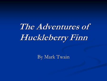 the adventures of hucklberry finn satire Newsouth books takes out the offensive language in adventures of huckleberry  finn.