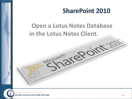 1 Open a Lotus Notes Database in the Lotus Notes Client.
