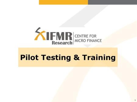 1 Pilot Testing & Training. 2 2 Piloting the questionnaire After several drafts… you are now ready to pilot! Initially, try the full questionnaire; if.