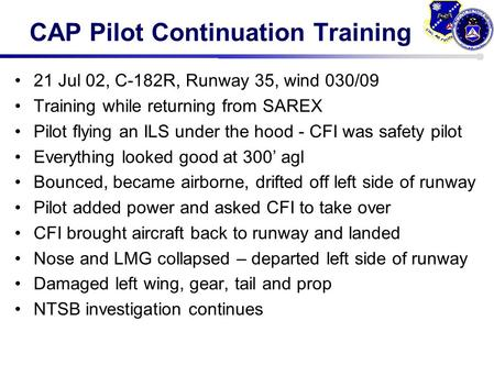 21 Jul 02, C-182R, Runway 35, wind 030/09 Training while returning from SAREX Pilot flying an ILS under the hood - CFI was safety pilot Everything looked.