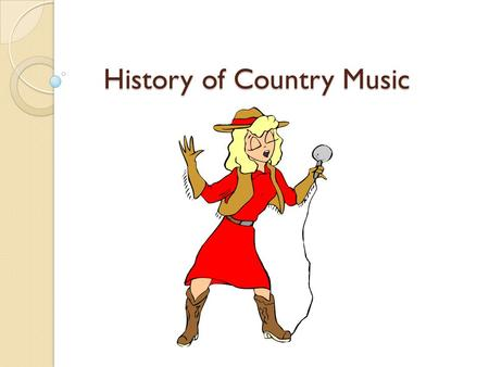"History of Country Music. Country music began with immigrants of Appalachia. Those who came from the ""Old World"" brought only their most valuable assets,"