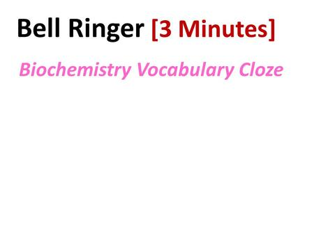 Bell Ringer [3 Minutes] Biochemistry Vocabulary Cloze.