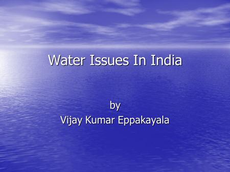Water Issues In India by Vijay Kumar Eppakayala. India on the globe.