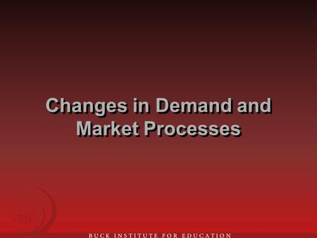 Changes in Demand and Market Processes. Profits and Avocadoes Firms will grow avocadoes only if they can make a profit To make a profit, price must cover.