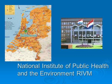 National Institute of Public Health and the Environment RIVM Bilthoven.