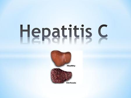 What Is Hep C?  Hepatitis C (HCV) is one of several viruses that causes hepatitis (inflammation of the liver).  HCV is spread most efficiently through.