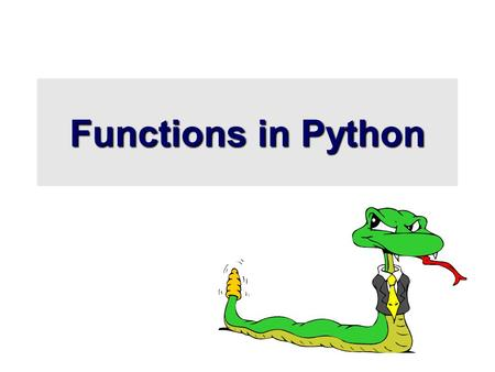 Functions in Python. The indentation matters… First line with less indentation is considered to be outside of the function definition. Defining Functions.