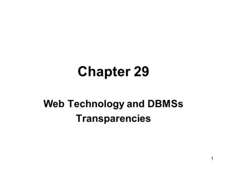 <strong>Web</strong> <strong>Technology</strong> and DBMSs Transparencies