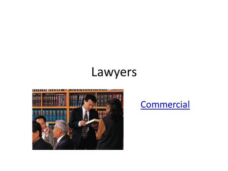 Lawyers Commercial. Hahahaha Q: What is the difference between a lawyer and a bucket of pond scum? A: The Bucket!