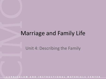 Marriage and Family Life Unit 4: Describing the Family.