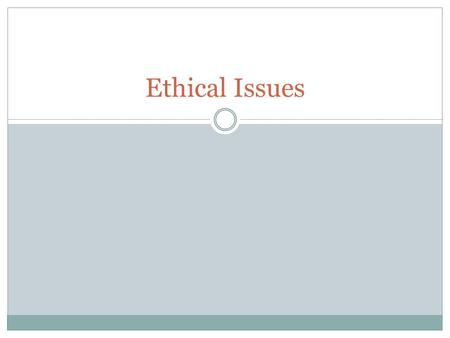 Ethical Issues.