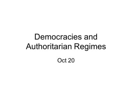 Democracies and Authoritarian Regimes Oct 20. Lecture Overview Third Wave of Democratization Defining Democracy Achieving Democracy The Sequence of Democratic.