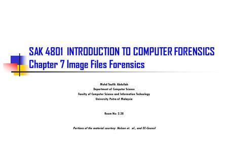 SAK INTRODUCTION TO COMPUTER FORENSICS Chapter 7 Image Files Forensics