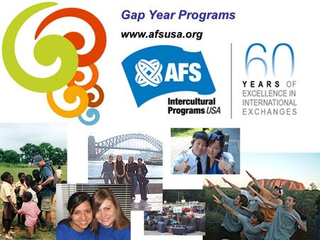 Gap Year Programs www.afsusa.org.
