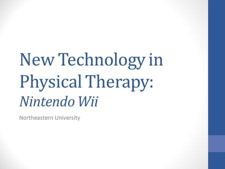 New Technology in Physical Therapy: Nintendo Wii