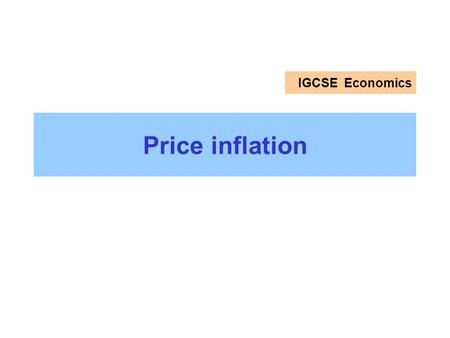 IGCSE Economics Price inflation.