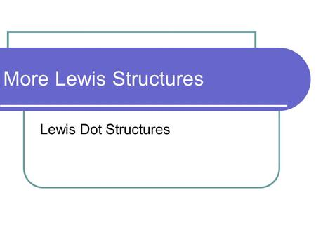 More Lewis Structures Lewis Dot Structures. Total Number of Valence Electrons The total number of available valence electrons is just the sum of the number.
