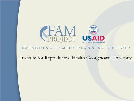 Institute for Reproductive Health Georgetown University.