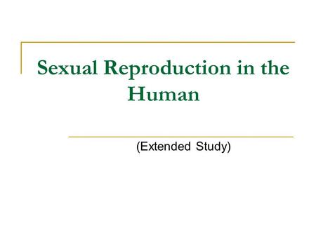 Sexual Reproduction in the Human (Extended Study).
