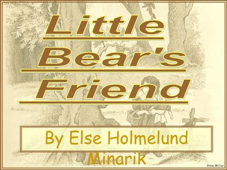 Anne Miller Little Bear By Else Holmelund Minarik.