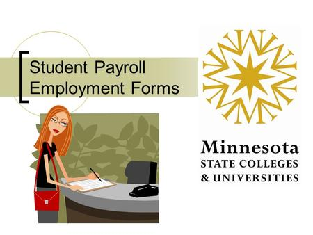Student Payroll Employment Forms Contact Information Tax Services Website:  edu/Tax_Services/index.html Ann Page,