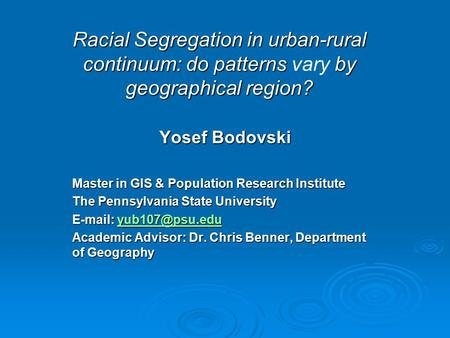 Racial Segregation in urban-rural continuum: do patterns by geographical region? Racial Segregation in urban-rural continuum: do patterns vary by geographical.