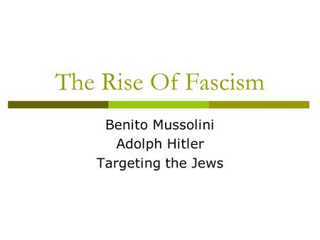 The Rise Of Fascism Benito Mussolini Adolph Hitler Targeting the Jews.