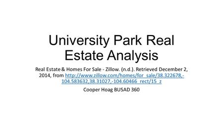University Park Real Estate Analysis Real Estate & Homes For Sale - Zillow. (n.d.). Retrieved December 2, 2014, from