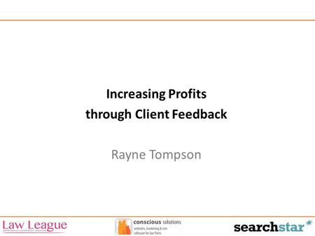 Increasing Profits through Client Feedback Rayne Tompson.