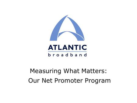 Measuring What Matters: Our Net Promoter Program.
