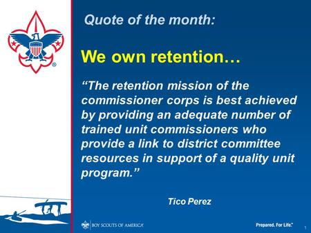 "Quote of the month: We own retention… ""The retention mission of the commissioner corps is best achieved by providing an adequate number of trained unit."