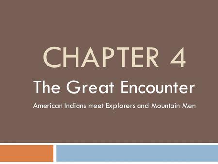 The Great Encounter American Indians meet Explorers and Mountain Men
