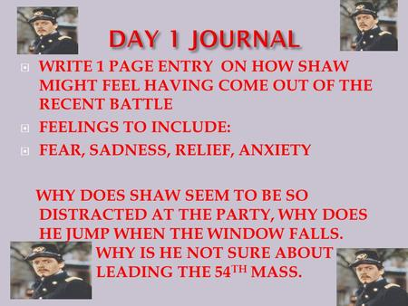  WRITE 1 PAGE ENTRY ON HOW SHAW MIGHT FEEL HAVING COME OUT OF THE RECENT BATTLE  FEELINGS TO INCLUDE:  FEAR, SADNESS, RELIEF, ANXIETY WHY DOES SHAW.