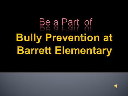  Bullying creates a climate of fear, callousness and disrespect for everyone involved.