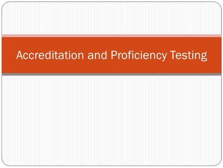 Accreditation and Proficiency Testing. APT Subcommittee MembershipMeeting Activities 21 members, 15 non- Commissioners Representation: Accreditation bodies.