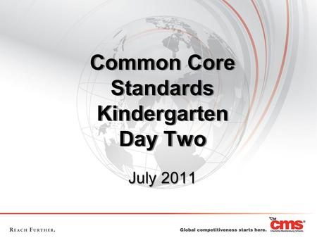 Common Core Standards Kindergarten Day Two July 2011.