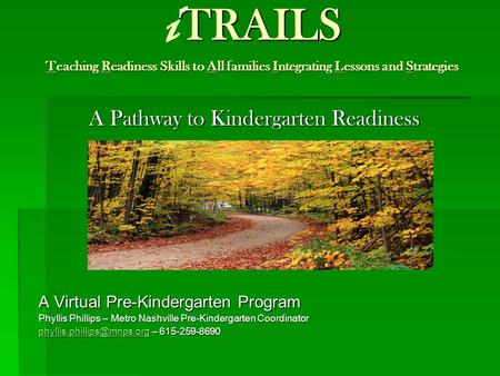 TRAILS Teaching Readiness Skills to All families Integrating Lessons and Strategies i TRAILS Teaching Readiness Skills to All families Integrating Lessons.