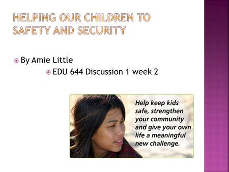  By Amie Little  EDU 644 Discussion 1 week 2. The mission of DCFS is to protect children who are reported to be abused or neglected and to increase.