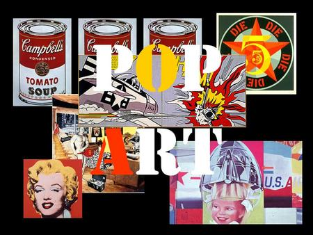 Pop Art. Pop Art started in the mid 1950s in England, but realized its fullest potential in New York in the 1960s where it grabbed the attention of the.