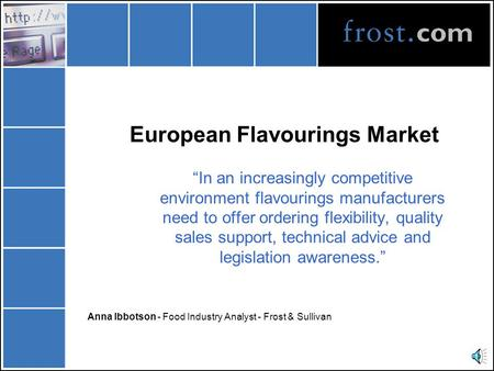 "European Flavourings Market ""In an increasingly competitive environment flavourings manufacturers need to offer ordering flexibility, quality sales support,"
