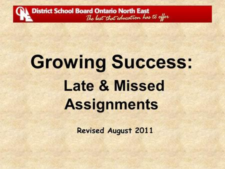 Revised August 2011 Growing Success: Late & Missed Assignments.
