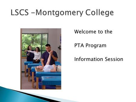 Welcome to the PTA Program Information Session. You can be Me.