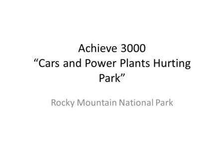 "Achieve 3000 ""Cars and Power Plants Hurting Park"""