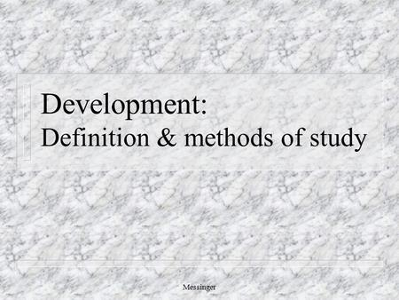 Messinger Development: Definition & methods of study.